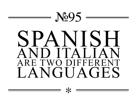 Spanish and Italian are 2 different languages