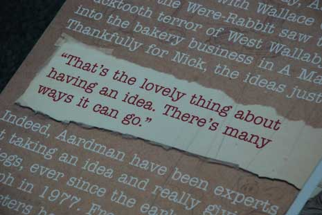 That's the lovely thing about having an idea. There's many ways it can go.