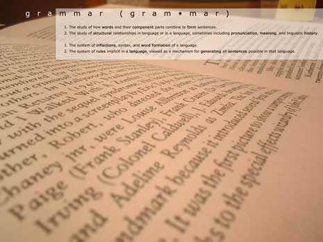 grammar: the study of how words and their component parts combine to form sentences