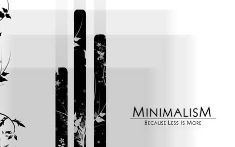 Minimalism, because less is more