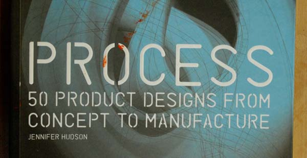 Detail from the book cover for Process: 50 Product Designs from Concept to Manufacture