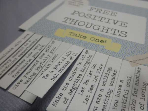 Free positive thoughts. Take one