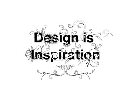 Design is inspiration