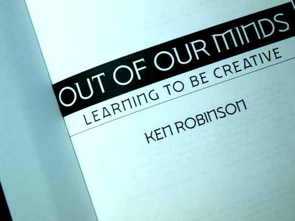 Book cover for 'Out Of Our Minds, Learning To Be Creative' by Ken Robinson